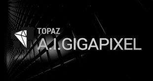 Topaz Gigapixel AI 4.7 Free Download